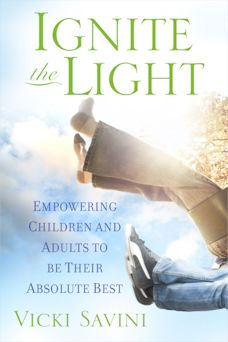 """Ignite the Light"" by Vicki Savini – A Must Have Book for Raising Children"